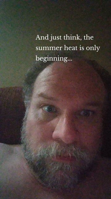 And just think, the summer heat is only beginning...